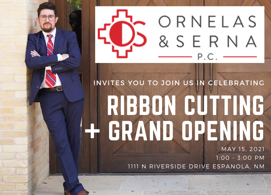 Ornelas & Serna P.C. Announce Grand Opening and Ribbon Cutting Ceremony